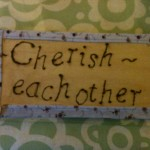 Cherish Each Other Plaque